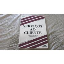 Serviços Ao Cliente Uma Estrategia Competitiva