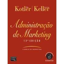 Livro Administração De Marketing - Kotler & Keller - 12ª Ed