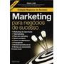Marketing Para Negócios De Sucesso, Sérgio J. Cides