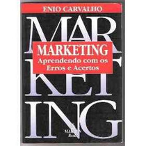 Livro - Marketing Aprendendo Com Os Erros E Acertos - Enio C