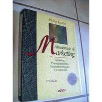 Administração De Marketing - Philip Kotler - 5ª Edição