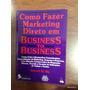 Livro Como Fazer Marketing Direto Em B2b - Frete Gratis