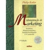 Livro: Administração De Marketing - Philip Kotler - 5ª Ediçã