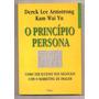 O Princípio Persona - Derek Lee Armstrong E Kam Wai (novo)