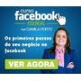 Curso Facebook Empresas - Camila Porto
