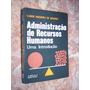 Administração De Recursos Humanos - Uma Introdução