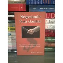 Livro - Negociando Para Ganhar Marcio Miranda Frete Grátis