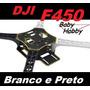 Kit Dji F450 Frame Completo Braços Branco E Preto - Show!!!