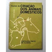 Noções De Criação Dos Animais Domésticos - Cantalício Preto