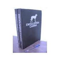 Enciclopédia Canina Em Dois Volumes