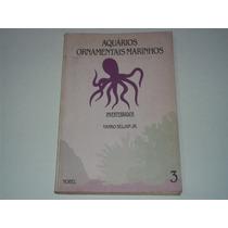 Livro Aquarios Ornamentais Marinhos Vol 3 Invertebrados 1985