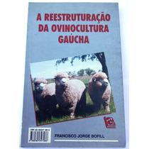A Reestruturação Da Ovinocultura Gaúcha - Francisco Jorge