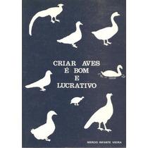 Livro: Criar Aves É Bom E Lucrativo