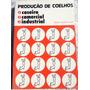 Livro: Produção De Coelhos - Marcio Infante Vieira - 1987