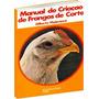 Livro - Criação De Frangos De Cortes
