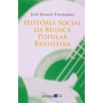 Livro História Social Da Música Popular Brasileira José Ramo
