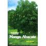 Livro: Fruticultura Comercial - Manga E Abacate - 1992
