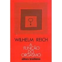 Livro A Função Do Orgasmo Wilhelm Reich