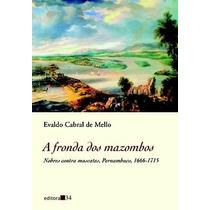 Livro A Fronda Dos Mazombos Evaldo Cabral De Mello