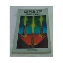 Livro Luz Vida Amor Mensagens De H. Spencer Lewis - Frc