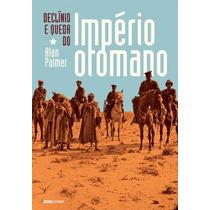 Livro Declínio E Queda Do Império Romano Alan Palmer