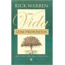 Livro Uma Vida Com Propósitos Rick Warren