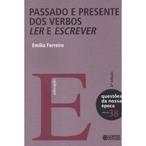 Livro Passado E Presente Dos Verbos Ler E Escrever Emilia Fe