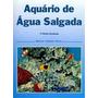 Livro Aquário De Água Salgada Márcio Infante Vieira