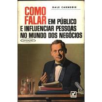 Livro Como Falar Em Público E Influenciar Pessoas No Mundo D