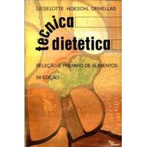 Livro Técnica Dietética Lieselotte Hoeschl Ornellas