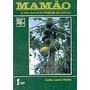 Mamão: A Fruta Dos Nossos Quintais, Carlos Lemes Pereira