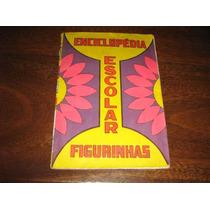 Album De Figurinhas Enciclopédia Escolar Ed.sadira Ano:1975