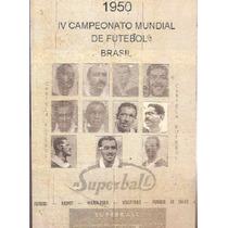 Cartela - Copa Do Mundo 1950 - Superball - Futebol