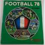Álbum Football 78 Campeonato Francês Copa 78 Seleção França