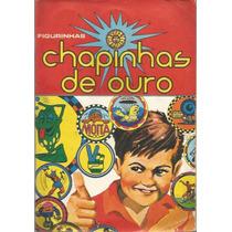1977 Álbum De Figurinhas Chapinhas De Ouro Com 164 Chapinhas