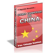 Aprenda Importar Da China + Brinde -vender No Mercado Livre
