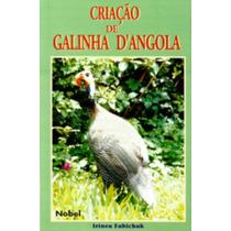 Livro - Criação De Galinha D´angola - Irineu Fabichak