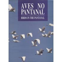 Livro Aves No Pantanal - Capa Dura - Antigo!!