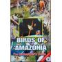 Birds Of Amazonia The Birdwatcher