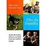 Livro - Cão De Familia - A Arte De Educar E Ser Feliz.