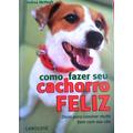 Andrea Mchugh Como Fazer Seu Cachorro Feliz Dicas P Convive