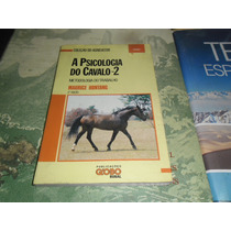 A Psicologia Do Cavalo 2: Metodologia - Maurice Hontang