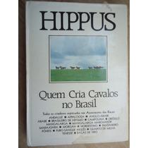Livro - Hippus - Quem Cria Cavalos No Brasil - 1987