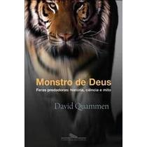 Monstro De Deus - Feras Predadoras: Hist. Ciência E Mito