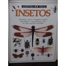 Livro Insetos, Editora Globo, Da Coleção Aventura Visual