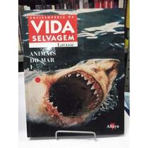 Livro - Enciclopédia Da Vida Selvagem - Animais Do Mar I
