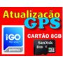 Atualização P/ Gps Pronta No Cartão Memória 8gb Frete Grátis