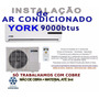 Kit De Instalação De Ar Condicionado York 9000btus Consulte
