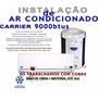 Kit + Instalação De Ar Condicionado Carrier 9000btus