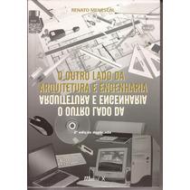Livro O Outro Lado Da Arquitetura E Engenharia 2ª Ed.2008